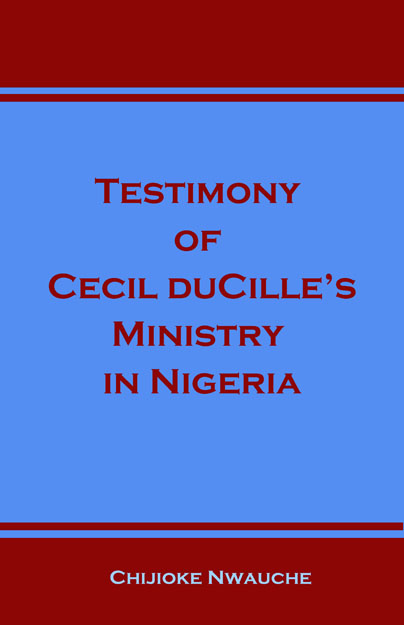 Testimony of Cecil duCille's Ministry in Nigeria